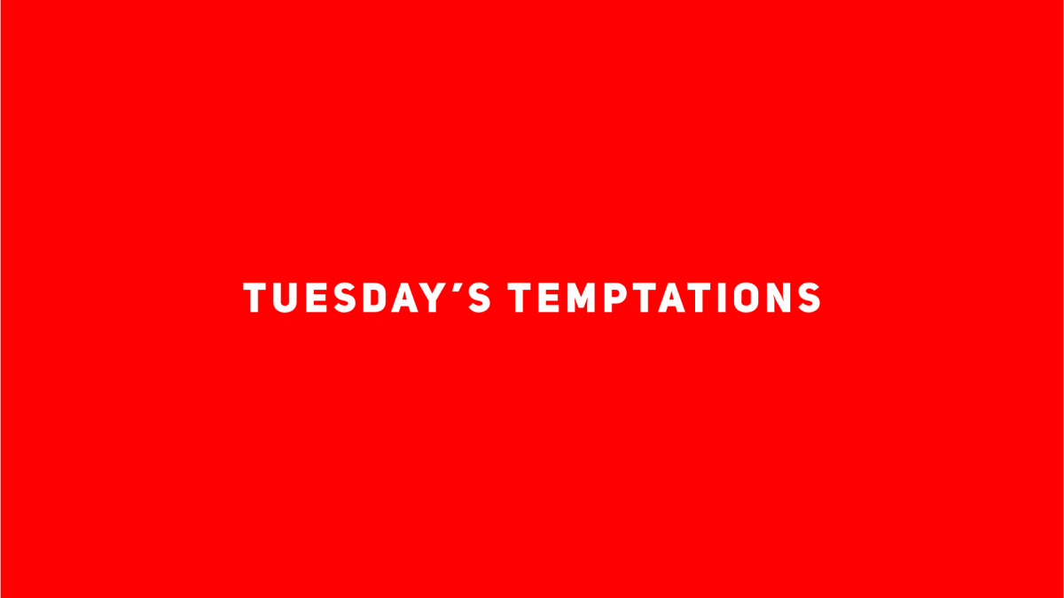 Tuesday's Temptations