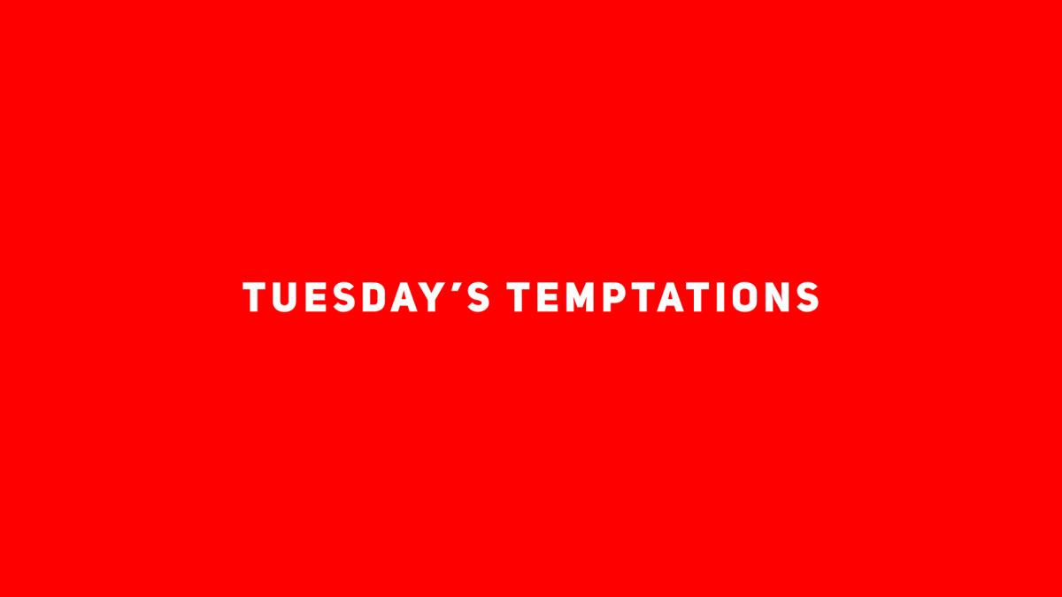 Tuesday's Temptations
